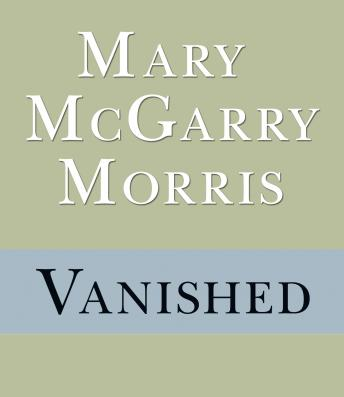 Vanished, Mary McGarry Morris