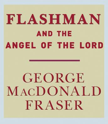 Download Flashman and the Angel of the Lord by George MacDonald Fraser