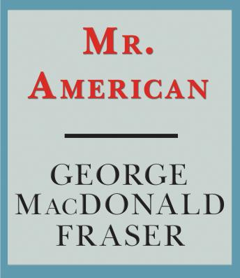 Mr. American, George MacDonald Fraser