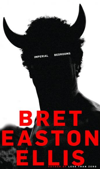 Imperial Bedrooms, Bret Easton Ellis