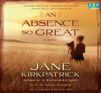 Absence So Great: A Novel, Jane Kirkpatrick