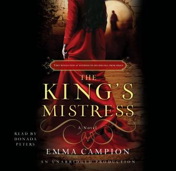King's Mistress: A Novel, Emma Campion