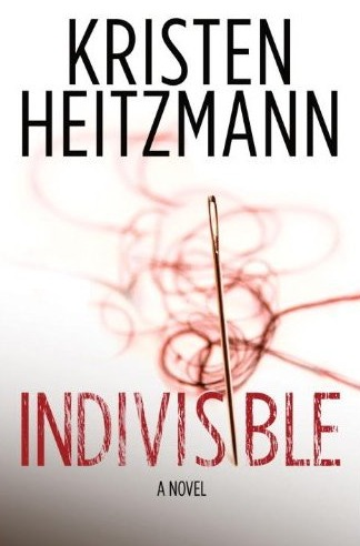 Indivisible: A Novel, Kristen Heitzmann
