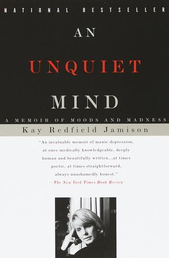Download Unquiet Mind: A Memoir of Moods and Madness by Kay Redfield Jamison