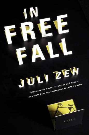 In Free Fall: A Novel, Juli Zeh