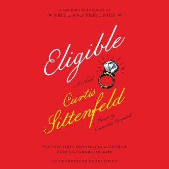 Eligible: A modern retelling of Pride and Prejudice, Curtis Sittenfeld