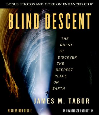 Download Blind Descent: The Quest to Discover the Deepest Place on Earth by James M. Tabor