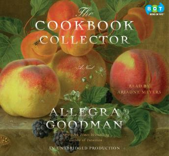 Cookbook Collector: A Novel, Allegra Goodman