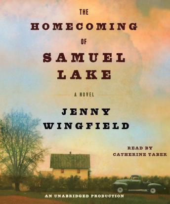 Homecoming of Samuel Lake: A Novel, Jenny Wingfield