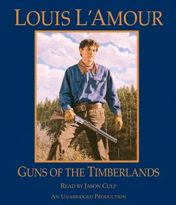 Guns of the Timberlands, Louis L'amour