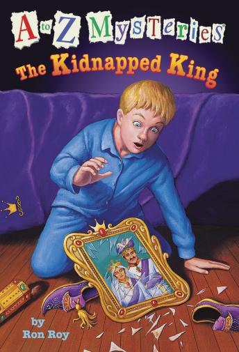 to Z Mysteries: The Kidnapped King, Ron Roy