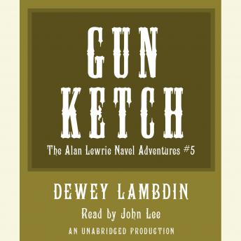 Gun Ketch: The Naval Adventures of Alan Lewrie, Dewey Lambdin