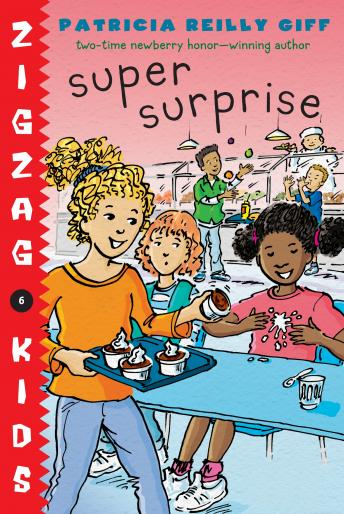 Super Surprise: Zigzag Kids Book 6, Patricia Reilly Giff