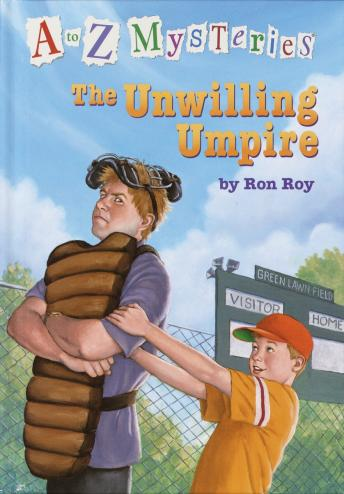 to Z Mysteries: The Unwilling Umpire, Ron Roy