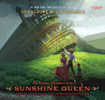 Glorious Adventures of the Sunshine Queen, Geraldine McCaughrean