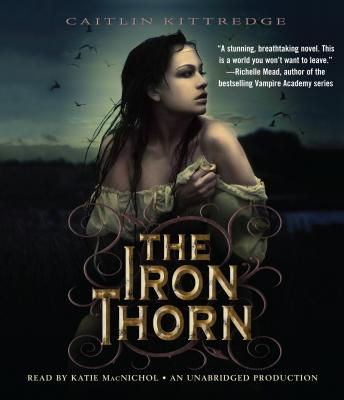 Iron Thorn The Iron Codex Book One, Caitlin Kittredge