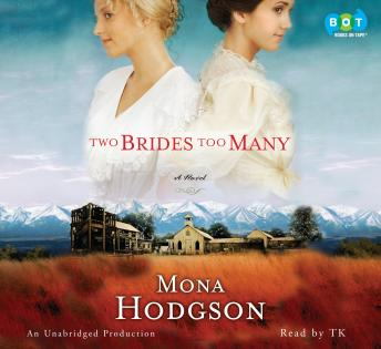 Two Brides Too Many: A Novel, The Sinclair Sisters of Cripple Creek Book 1, Mona Hodgson