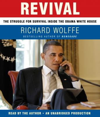 Revival: The Struggle for Survival Inside the Obama White House, Richard Wolffe