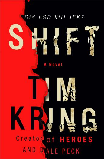 Shift: A Novel, Dale Peck, Tim Kring