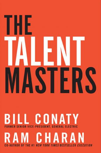Download Talent Masters: Why Smart Leaders Put People Before Numbers by Ram Charan, Bill Conaty