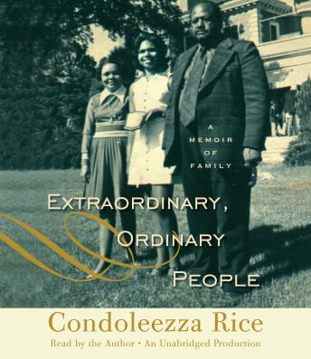 Extraordinary, Ordinary People: A Memoir of Family, Condoleezza Rice