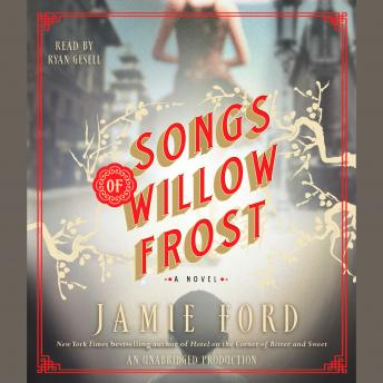 Songs of Willow Frost: A Novel, Jamie Ford