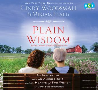 Plain Wisdom: An Invitation into an Amish Home and the Hearts of Two Women, Miriam Flaud, Cindy Woodsmall