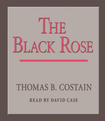 Black Rose, Thomas B. Costain