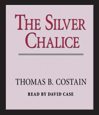 Silver Chalice: A Novel, Thomas B. Costain