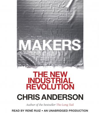 Download Makers: The New Industrial Revolution by Chris Anderson