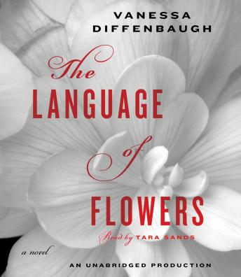 Language of Flowers: A Novel, Vanessa Diffenbaugh