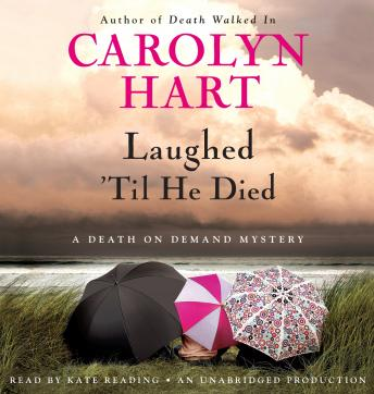 Laughed 'Til He Died: A Death on Demand Mystery, Carolyn Hart