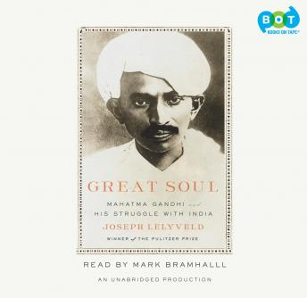Great Soul: Mahatma Gandhi and His Struggle with India, Joseph Lelyveld