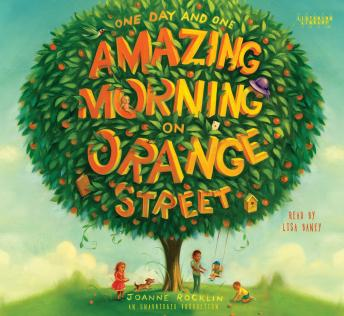 One Day and One Amazing Morning on Orange Street, Joanne Rocklin