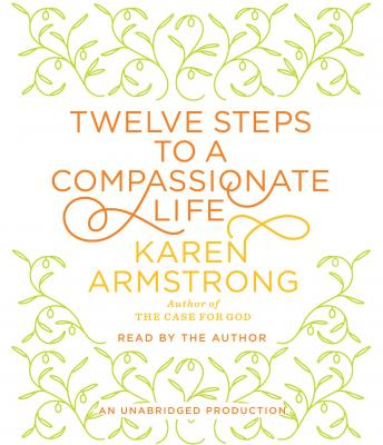 Download Twelve Steps to a Compassionate Life by Karen Armstrong