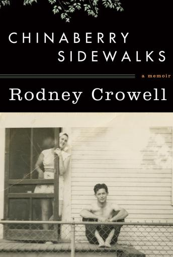 Chinaberry Sidewalks, Rodney Crowell