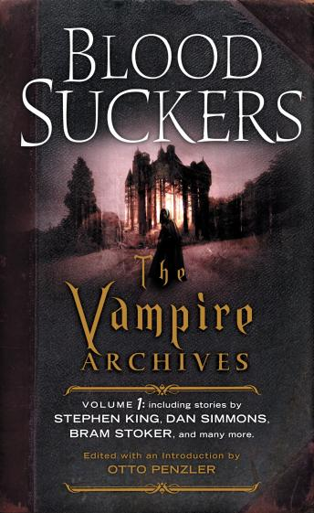 Bloodsuckers: The Vampire Archives, Volume 1, Otto Penzler, Neil Gaiman