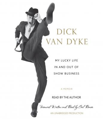 My Lucky Life In and Out of Show Business: A Memoir, Dick Van Dyke