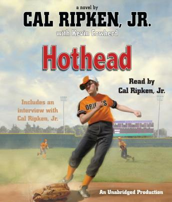 Cal Ripken, Jr.'s All-Stars: Hothead, Jr. Cal Ripken, Kevin Cowherd