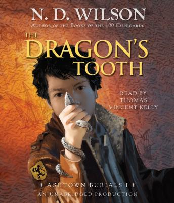 Download Dragon's Tooth: Ashtown Burials #1 by N. D. Wilson