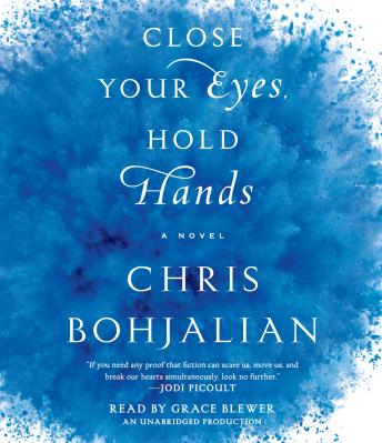 Close Your Eyes, Hold Hands: A Novel, Chris Bohjalian