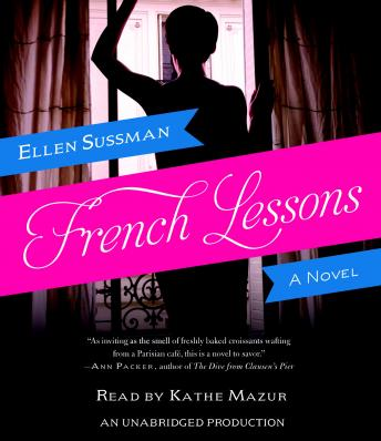 French Lessons: A Novel, Ellen Sussman