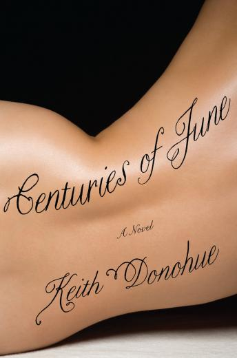 Centuries of June: A Novel, Keith Donohue