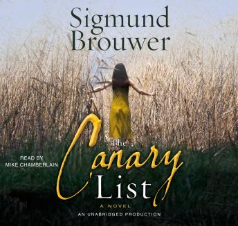 Canary List: A Novel, Sigmund Brouwer
