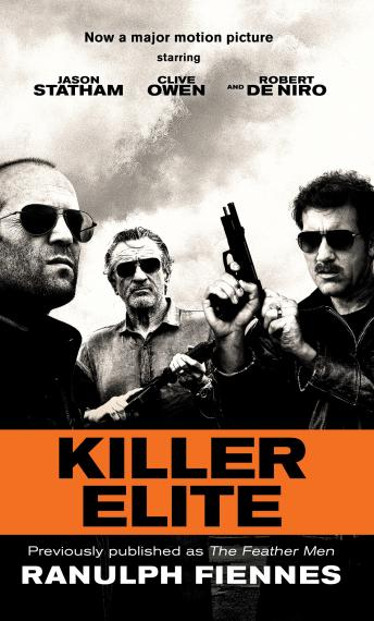 Killer Elite (previously published as The Feather Men): A Novel
