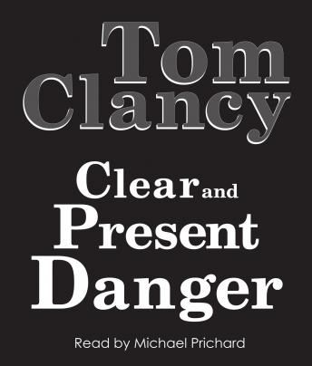 Clear and Present Danger, Audio book by Tom Clancy