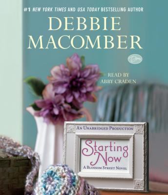 Starting Now: A Blossom Street Novel, Debbie Macomber