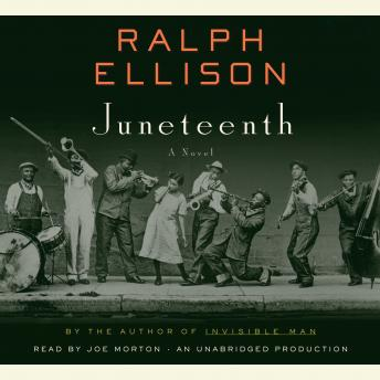 Juneteenth: A Novel, Ralph Ellison