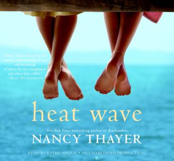 Heat Wave: A Novel, Nancy Thayer