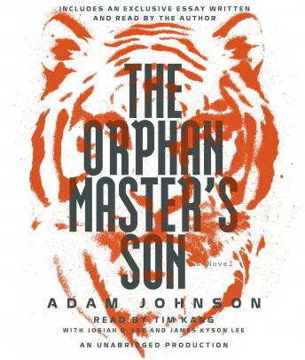 Orphan Master's Son: A Novel, Adam Johnson